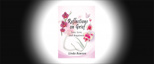 Reflections on Grief: Loss, Love, and Happiness (Volume 1)