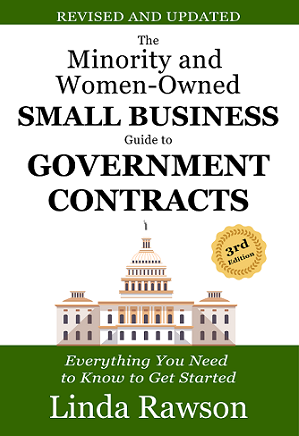 The Minority and Women-Owned Small Business Guide to Government Contracts: Everything You Need to Know to Get Started