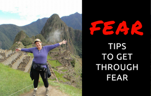 Fear: Tips to Get Through Fear